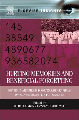 Hurting Memories and Beneficial Forgetting By Linden, Michael (EDT)/ Rutkowski, Krzysztof (EDT)