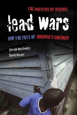 Lead Wars By Markowitz, Gerald/ Rosner, David