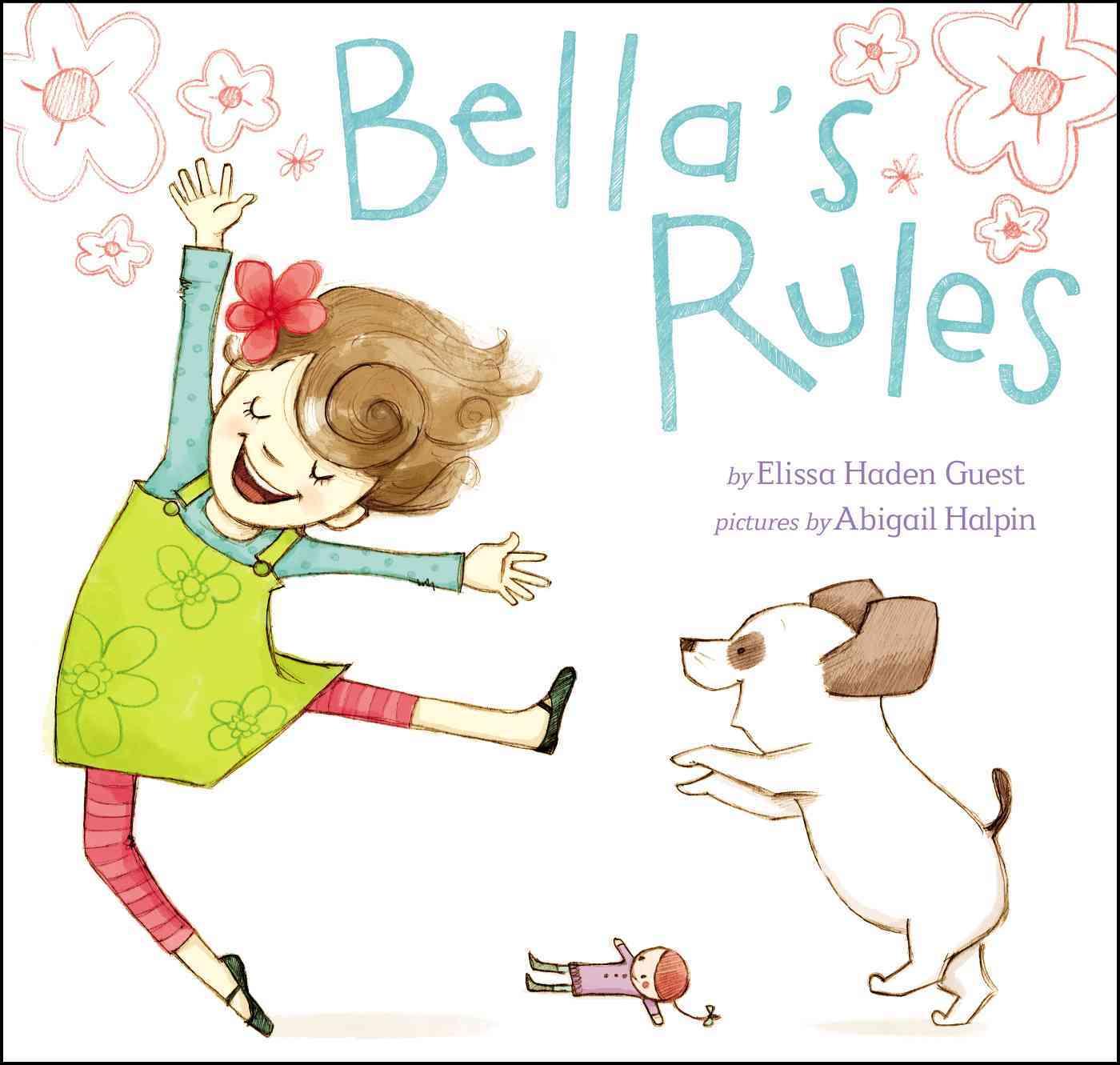 Bella's Rules By Guest, Elissa Haden/ Halpin, Abigail (ILT)
