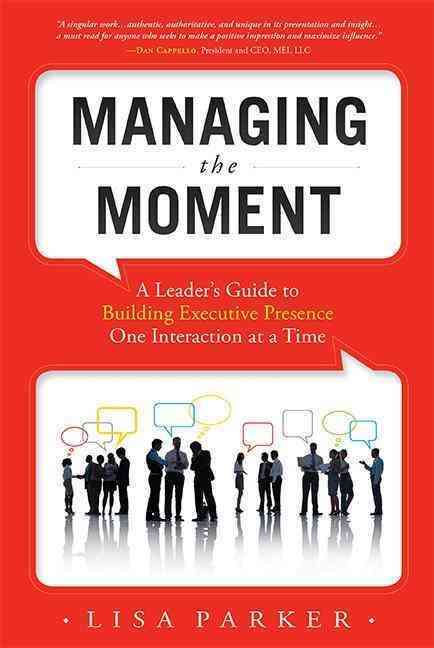 Managing the Moment By Parker, Lisa